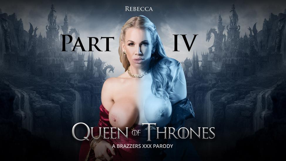 Queen Of Thrones, Part 4 (A XXX Parody)